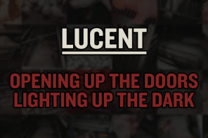 Lucent Documentary – Lighting Up The Dark